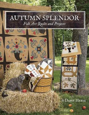 Autumn Splendor: Folk Art Quilts and Projects