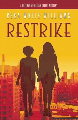 Restrike: Coleman and Dinah Greene Mystery No. 1