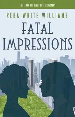 Fatal Impressions: Coleman and Dinah Greene Mystery No. 2