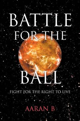 Battle for the Ball: Fight for the Right to Live