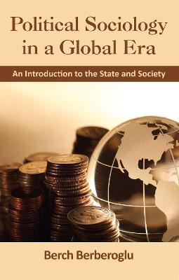 Political Sociology in a Global Era: An Introduction to the State and Society