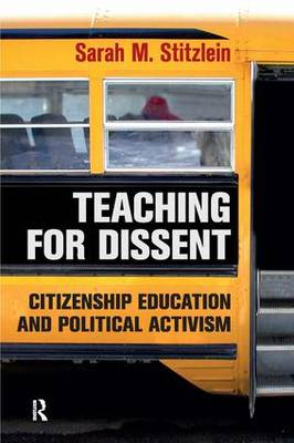 Teaching for Dissent: Citizenship Education and Political Activism
