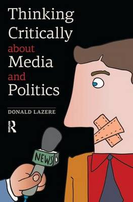 Thinking Critically About Media and Politics