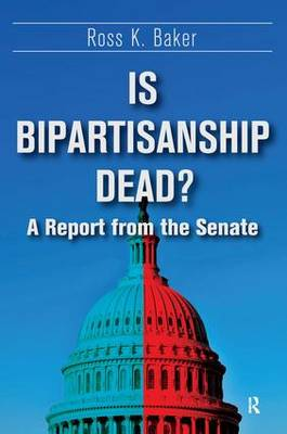 Is Bipartisanship Dead?: A Report from the Senate