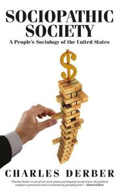Sociopathic Society: A People's Sociology of the United States