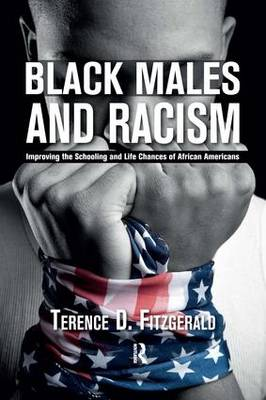 Black Males and Racism: Improving the Schooling and Life Chances of African Americans