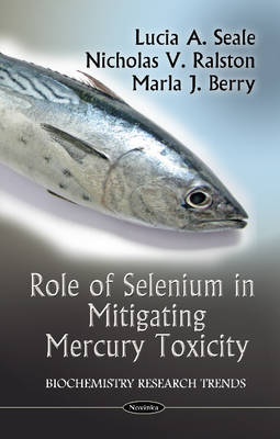 Role Of Selenium In Mitigating Mercury Toxicity