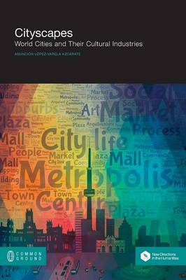 Cityscapes: World Cities and Their Cultural Industries