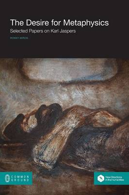 The Desire for Metaphysics: Selected Papers on Karl Jaspers