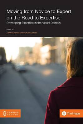 Moving from Novice to Expert on the Road to Expertise: Developing Expertise in the Visual Domain