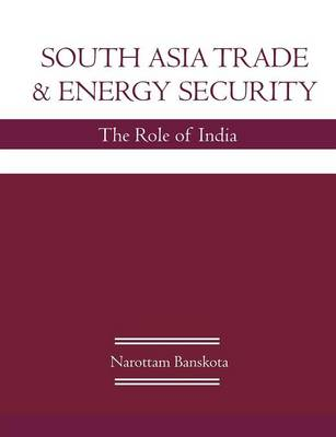 South Asia Trade and Energy Security: The Role of India