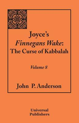 Joyce's Finnegans Wake: The Curse of Kabbalah Volume 8