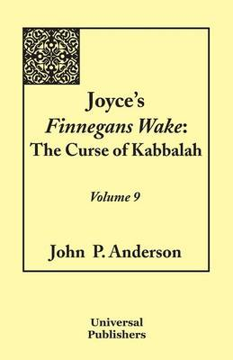 Joyce's Finnegans Wake: The Curse of Kabbalah Volume 9