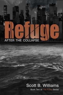 Refuge After the Collapse: Book Two of The Pulse Series