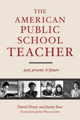 The American Public School Teacher: Past, Present, and Future