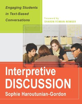 Interpretive Discussion: Engaging Students in Text-Based Conversations