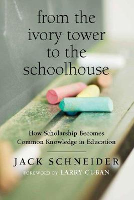 From the Ivory Tower to the Schoolhouse: How Scholarship Becomes Common Knowledge in Education