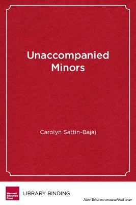 Unaccompanied Minors: Immigrant Youth, School Choice, and the Pursuit of Equity