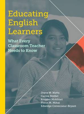 Educating English Learners: What Every Classroom Teacher Needs to Know