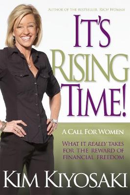 It's Rising Time!: What It Really Takes To Reach Your Financial Dreams
