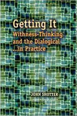 Getting It: Withness-Thinking and the Dialogical in Practice