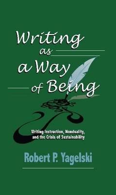 Writing as a Way of Being: Writing Instruction, Nonduality and the Crisis of Sustainability