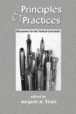 Principles and Practices: Discourses for the Vertical Curriculum