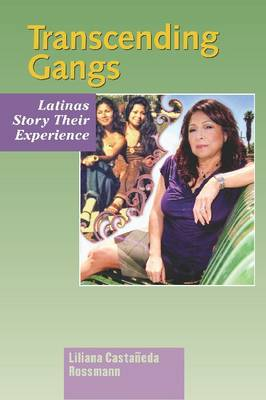 Transcending Gangs: Latinas Story Their Experience