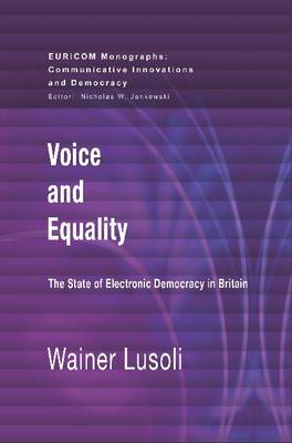 Voice and Equality: The State of Electronic Democracy in Britain
