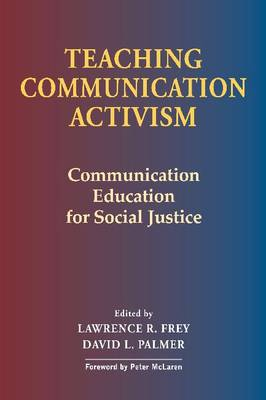 Teaching Communication Activism: Communication Education for Social Justice