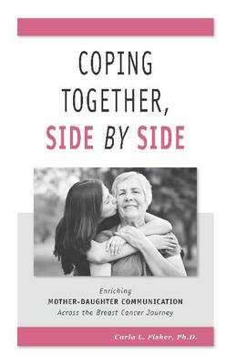 Coping Together, Side by Side: Enriching Mother-Daughter Communication Across the Breast Cancer Journey