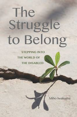The Struggle to Belong: Stepping Into the World of the Disabled