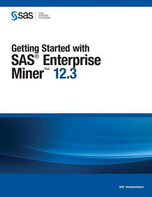 Getting Started with SAS Enterprise Miner 12.3