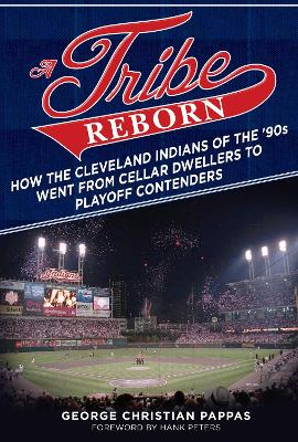 A Tribe Reborn: How the Cleveland Indians of the  90s Went from Cellar Dwellers to Playoff Contenders