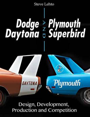 Dodge Daytona and Plymouth Superbird Design, Development, Production and Competition