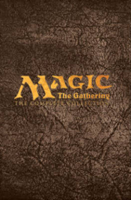 Magic: Gathering: The Complete Collection