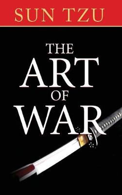 The Art of War: The Original Treatise on Military Strategy