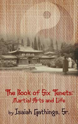 The Book of Six Tenets: Martial Arts and Life