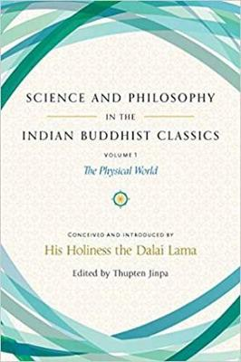 Science and Philosophy in the Indian Buddhist Classics: The Science of the Material World