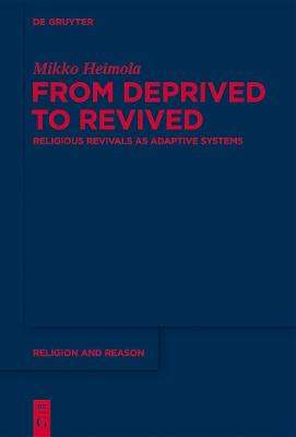 From Deprived to Revived: Religious Revivals as Adaptive Systems