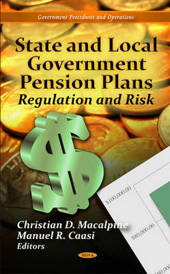State & Local Government Pension Plans: Regulation & Risk