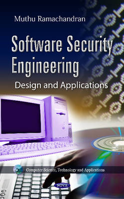 Software Security Engineering: Design & Applications