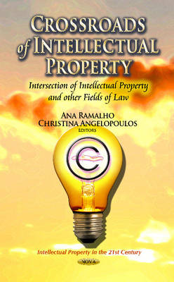 Crossroads of Intellectual Property: Intersection of Intellectual Property & Other Fields of Law