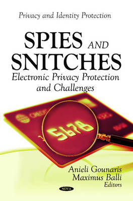 Spies & Snitches: Electronic Privacy Protection & Challenges
