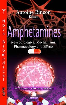 Amphetamines: Neurobiological Mechanisms, Pharmacology & Effects