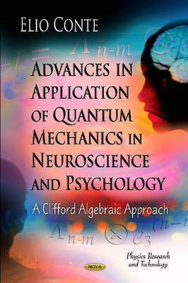 Advances in Application of Quantum Mechanics in Neuroscience & Psychology: A Clifford Algebraic Approach