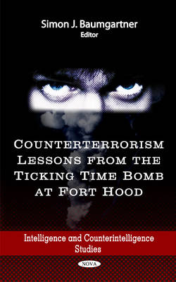 Counterterrorism Lessons from the Ticking Time Bomb at Fort Hood