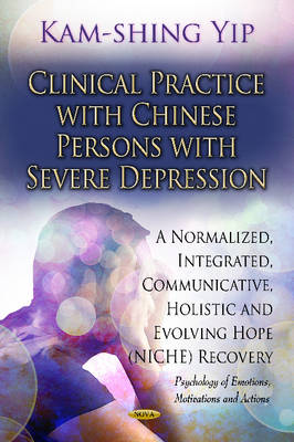Clinical Practice with Chinese Persons with Severe Depression: A Normalized, Integrated, Communicative, Holistic & Evolving Hope (NICHE) Recovery