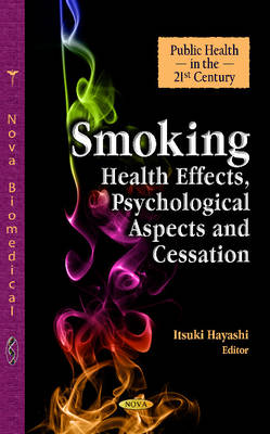 Smoking: Health Effects, Psychological Aspects & Cessation