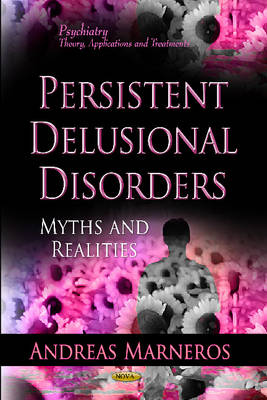Persistent Delusional Disorders: Myths & Realities